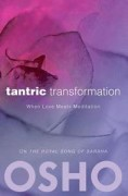 Tantric Transformation  When Love Meets Meditation av Osho, Osho International Foundation