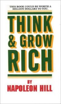 Think And Grow Rich  by Napoleon Hill -