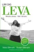 Lär dig leva : mindre stress - mer närvaro Mindre stress Mer närvaro  av Mats Billmark, Susan Billmark