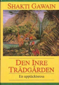 Den inre trädgården - En upptäcktsresa av Shakti Gawain -
