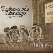Ruthless - Trainwreck Remedys
