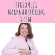 Personlig marknadsföring (Unionen) - Personlig marknadsföring 3 tim