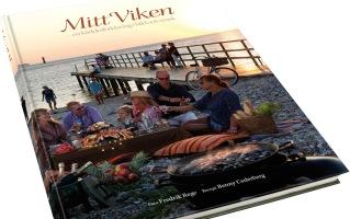 Mitt Viken-en kärleksförklaring i bild och smak-kokbok-fotobok-gourmand awards-bok om Viken-Vikenboken