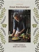Ernst Kirchsteiger: I det enkla bor det goda