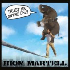 Hion Martell: Trust me on this one (CD)