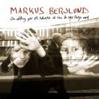 Markus Berjlund: Om allting går åt helvete så ska du inte följa med