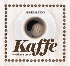 Anne Nilsson, Kaffe – världens dryck, Grenadine Bokförlag