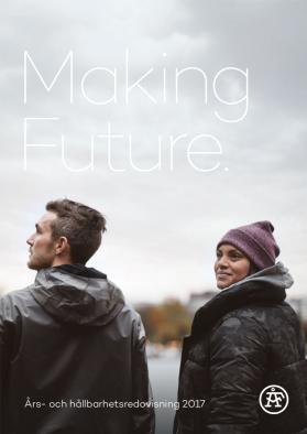 Making Future. ÅFs Års- och hållbarhetsredovisning 2017