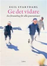 Ge det vidare - Egil Svartdal