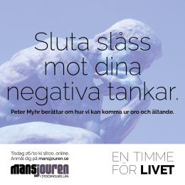 Sluta slåss mot dina negativa tankar. Peter Myhr berättar om hur vi kan komma ur oro och ältande.