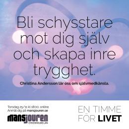 Bli schysstare mot dig själv och skapa inre trygghet. Christina Andersson lär oss om självmedkänsla.