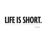 lifeisshort-designbycarinadlen