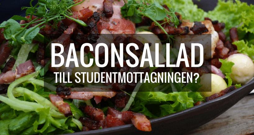 Baconsallad till  studentmottagning
