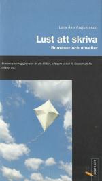 Lust att skriva Romaner och noveller av Lars Åke Augustsson (2002)