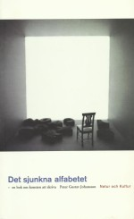 Det sjunkna alfabetet - en bok om konsten att skriva av Peter Gustav Johansson (1996)