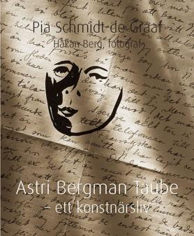Astri Bergman Taube- ett konstnärsliv