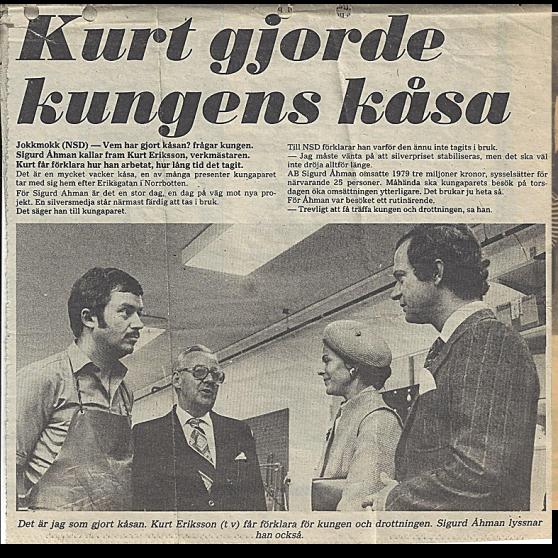 1975 fick besök Carl XVI Gustaf och Drottning Silvia.   Källa: NSD (Norrländska Socialdemokraten)
