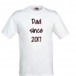 T-shirt Dad since - Vit XXXL