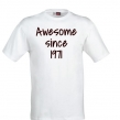 T-shirt Awesome since