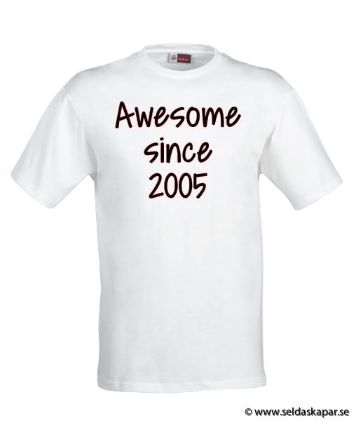 tshirt awesome since 2005