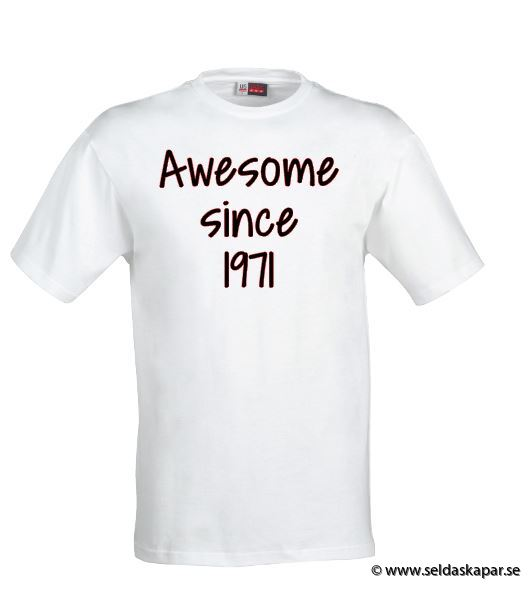 tshirt awesome since 1971