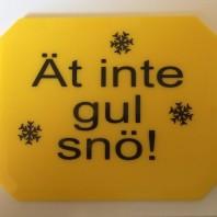 Ät inte gul snö