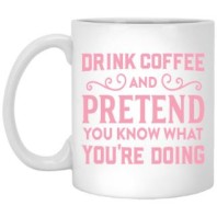Drink coffee and pretend