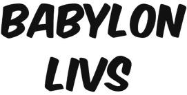Babylons Livs