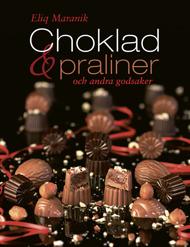 Choklad, praliner och andra godsaker av Eliq Maranik