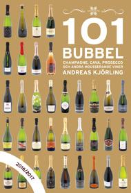 101 Bubbel: champange, cava, procesco och andra mousserande viner, 2016/2017 av Andreas Kjörling