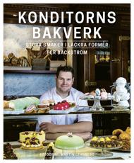 Konditorns bakverk: Stora smaker i läckraformer av Per Bäckström