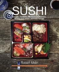 Sushi, sashimi, yakimono, agemono, nabemono, menrui & andra japanska rätter av Robert Melin