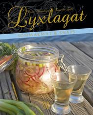 Lyxlagat: sommarmat & snaps av Örjan Westerlund & Frederik Zäll