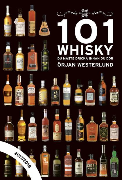 101 Whisky du måste dricka innan du dör, 2017/2018 av Örjan Westerlund