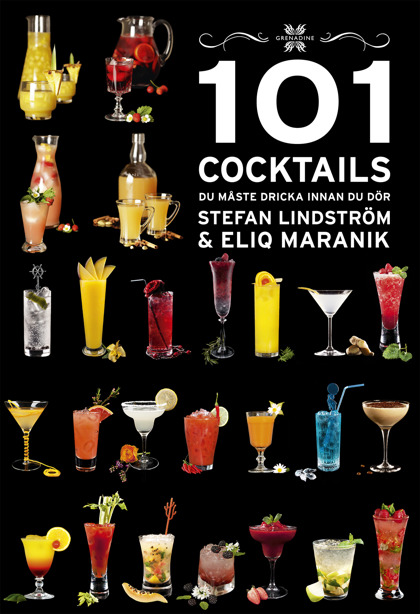 101 Cocktails du måste dricka innan du dör, 2017/2018 av Stefan Lindström & Eliq Maranik