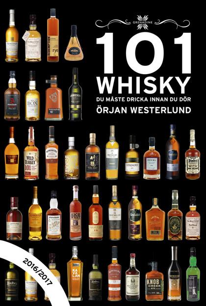 101 Whisky du måste dricka innan du dör, 2016/2017 av Örjan Westerlund