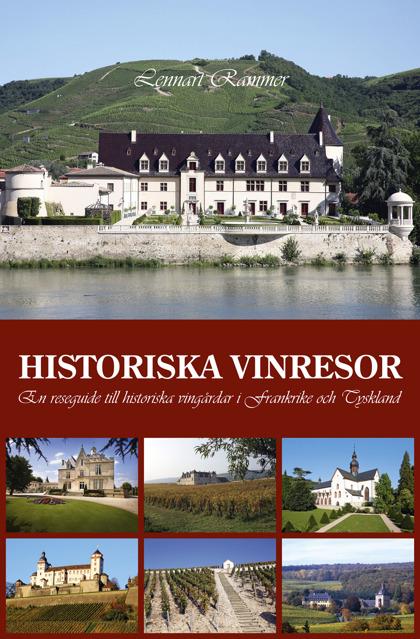 Historiska vinresor: En reseguide till historiska vingårdar i Frankrike och Tyskland av Lennart Rammer