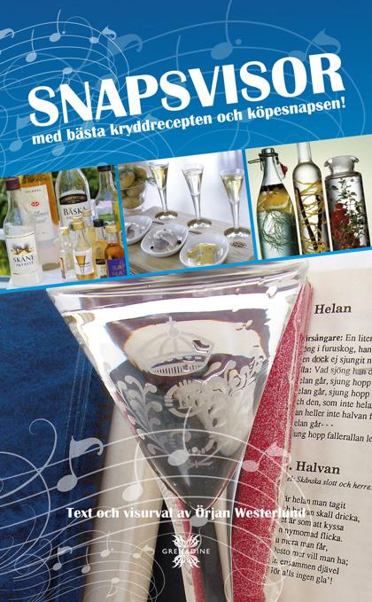 Snapsvisormed bästa kryddrecepten och köpesnapsen! av Örjan Westerlund