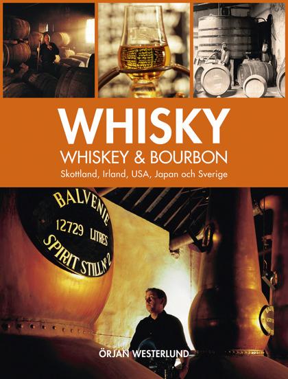 Whisky, whiskey & borboun: Skottland, Irland, USA, Japan och Sverige av Örjan Westerlund