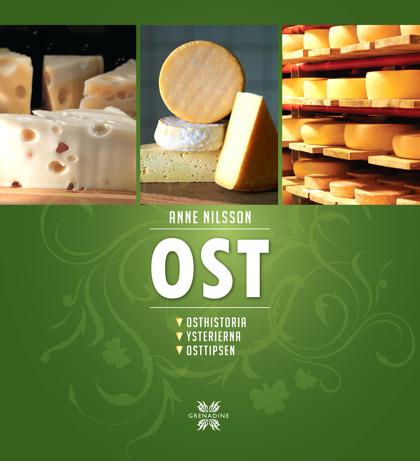 Ost: osthistoria, ysterierna och osttipsen av Anne Nilsson