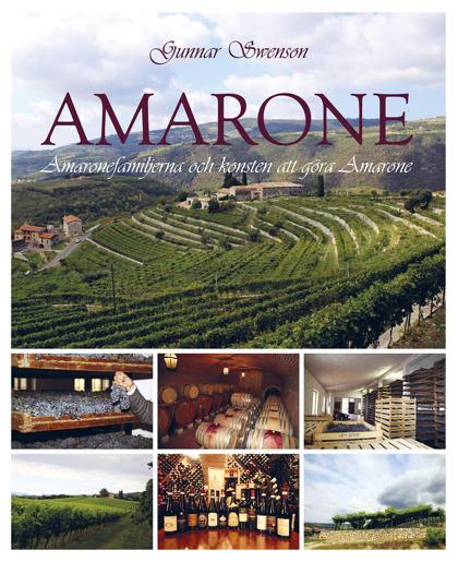 Amarone: Amaronefamiljerna och konsten att göra Amarone av Gunnar Swenson