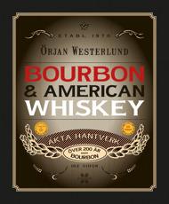 Burbon & American Whiskey av Örjan Westerlund