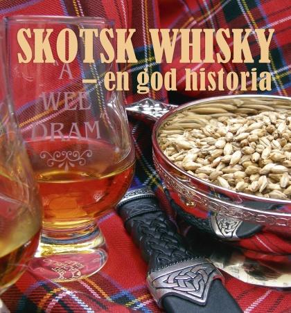 Skotsk whisky - en god historia av Örjan Westerlund