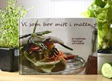 Boken Vi som bor mitt i maten handlar om smålskalig matkultur i Halland.
