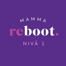 Mamma Reboot Nivå 1