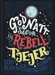 godnattsagor-for-rebelltjejer-100-berattelser-om-fantastiska-kvinnor 2