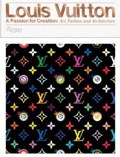 A LOUIS VUITTON – A Passion for Creation - Louis Vuitton – A Passion for Creation