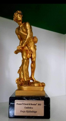 "The International Award ""DAVID - statyette"" in ROME, Italy 2015 to Freja Enjoy Hjälmbåge."