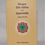 Skapa din hälsa med Ayurveda