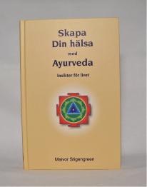 Skapa din hälsa med Ayurveda -